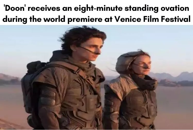 'Doon' receives an eight-minute standing ovation during the world premiere at Venice Film Festival